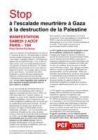 Stop à l'escalade meurtrière à Gaza - Stop à la destruction de la Palestine - Manifestation samedi 2 aout à Paris